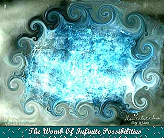 The Womb of Infinite Possibilities